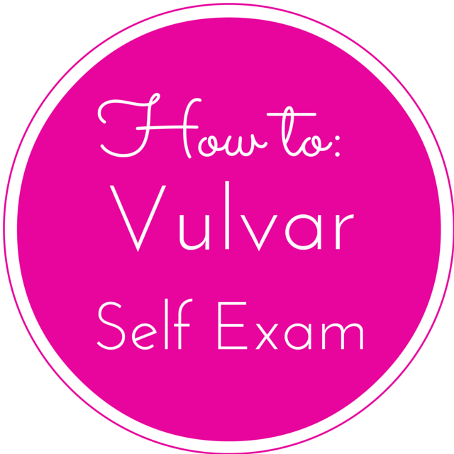 Vulvar Self Exam
