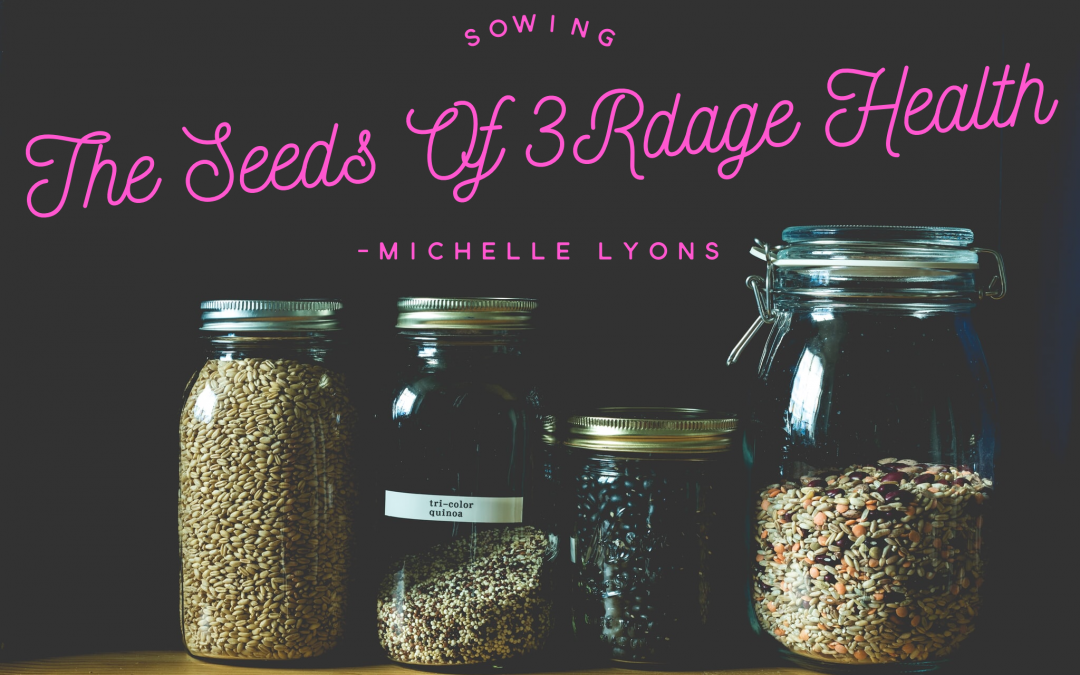 Sowing the Seeds of 3rdAge Health!